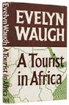 Evelyn Waugh - A Tourist in Africa