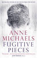 Anne Michaels - Fugitive Pieces