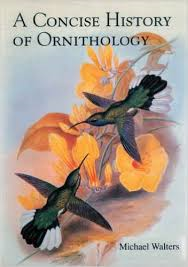 Michael Walters - A concise history of ornithology the lives and works of its founding figures