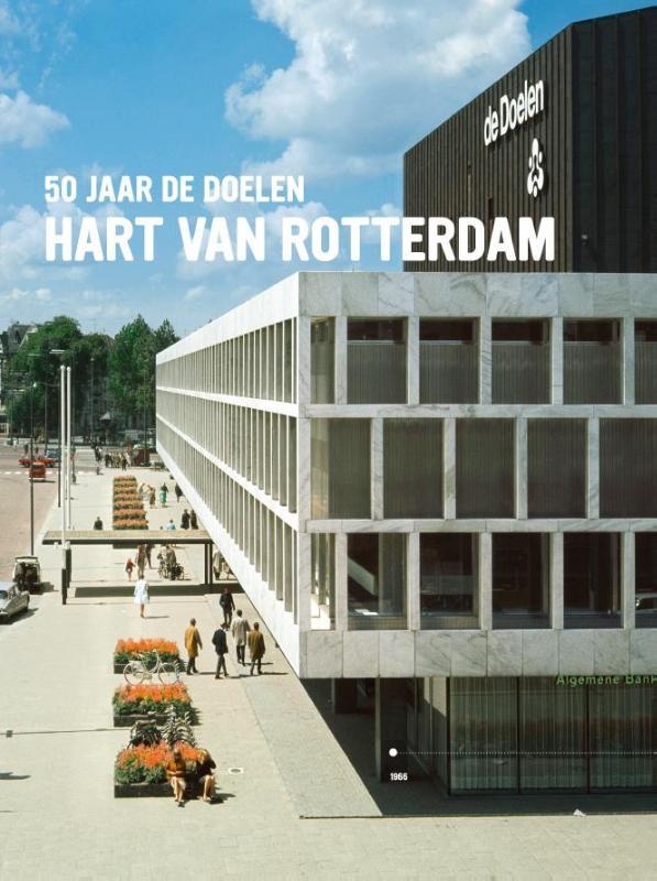 Jaap Huisman, Elsbeth Grievink - 50 jaar De Doelen hart van Rotterdam