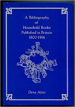 Dena Attar - A Bibliography of Household Books Published in Britain, 1800-1914