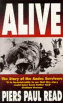 Piers Paul Read - Alive! The Story of the Andes Survivors