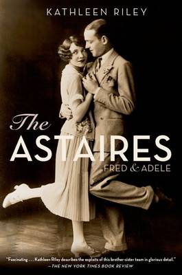 Kathleen Riley - The Astaires - Fred & Adele Fred & Adele