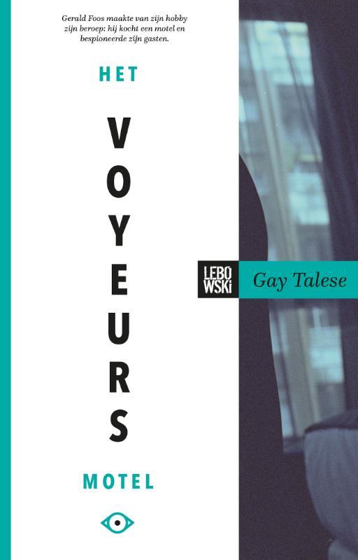 Gay Talese - Het voyeursmotel
