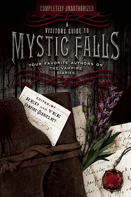 Leah Wilson - A Visitor's Guide to Mystic Falls Your Favorite Authors on the Vampire Diaries