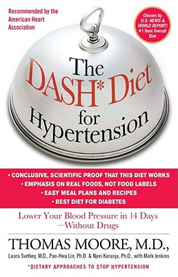 THOMAS, M.D. MOORE, LAURA, M.D., PH.D. SVETKEY, NJERI, PH.D. KARANJA - The Dash Diet for Hypertension. Lower Your Blood Pressure in 14 Days - Without Drugs