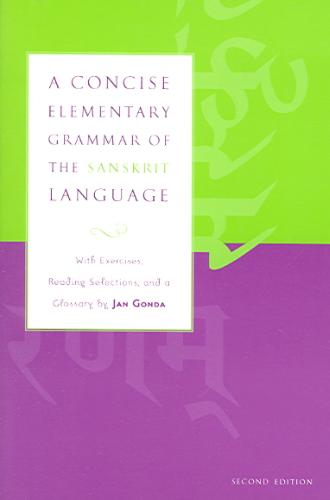 Jan Gonda - A Concise Elementary Grammar of the Sanskrit Language With Exercises, Reading Selections, And a Glossary