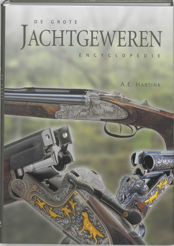 A.E. Hartink - De grote jachtgeweren encyclopedie