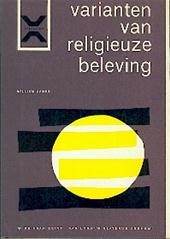 WILLIAM JAMES, J. DUTRIC (PSEUD. VAN J.L. VAN TRICHT.) - Varianten van religieuze beleving. Een onderzoek naar de menselijke aard