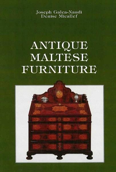 Joseph Galea-naudi, Denise Micallef - Antique Maltese Furniture