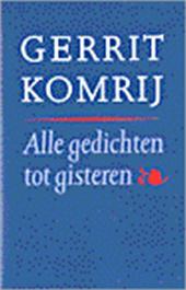 G. Komrij - Alle gedichten tot gisteren