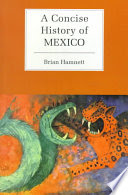 Brian R. Hamnett - A Concise History of Mexico