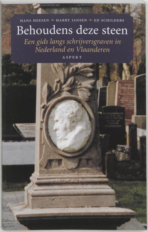 H. Heesen, H. / SCHILDERS, E. Jansen - Behoudens deze steen Een gids langs schrijversgraven in Nederland en Vlaanderen