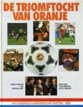 Unknown - De Triomftocht van Oranje het Europees Kampioenschap Voetbal 1988