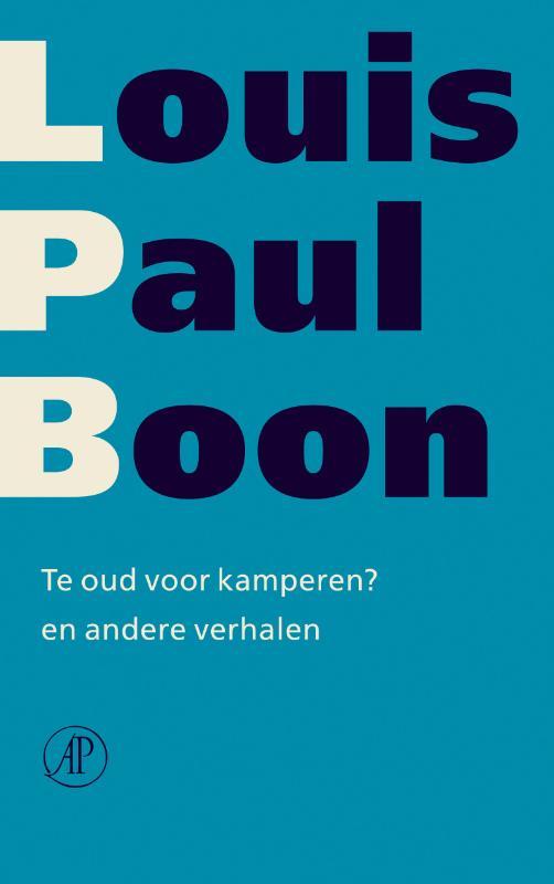Louis Paul Boon - Te oud voor kamperen? en andere verhalen