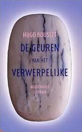 Hugo Bousset - De geuren van het verwerpelijke essays