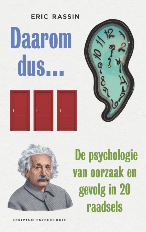 ERIC RASSIN - Daarom dus.... De psychologie van oorzaak en gevolg in 20 raadsels