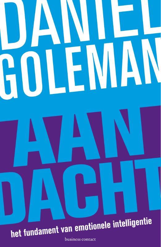 Daniël Goleman - Aandacht het fundament van emotionele intelligentie