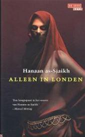 Hanaan As-sjaikh - Alleen in Londen Uit het Arabisch vertaald door Djûke Poppinga
