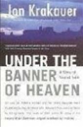 Under the banner of heaven ...