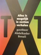 Abdelkader [e.a.] Benali - TXT : Alles is mogelijk in zestien verhalen