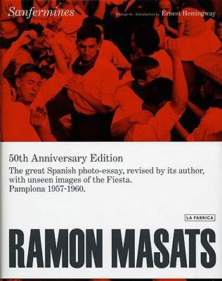 RAMÒN MASATS, ERNEST HEMINGWAY, CHEMA CONESA - Ramòn Masats. Pròlogo de - Introduction by Ernest Hemingway