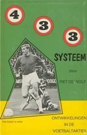 Piet de Wolf - 4 3 3 Systeem Ontwikkelingen in de voetbaltaktiek