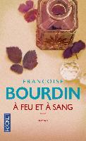 Bourdin, Françoise - A feu et à sang