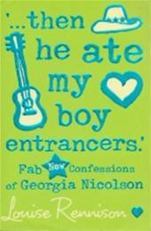 Louise Rennison - '...  Then He Ate My Boy Entrancers.'