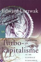 Edward. Luttwak - Turbo-kapitalisme Winnaars en verliezers in de globale economie