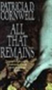 Patricia Cornwell - All that remains