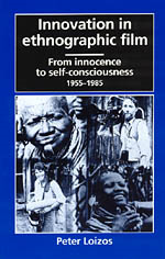Peter Loizos - Innovation in ethnographic film from innocence to self-consciousness, 1955-85