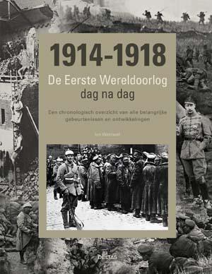Ian Westwell - 1914 - 1918 De Eerste Wereldoorlog dag na dag 1914-1918