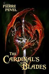 Pierre Pevel - The Cardinal's Blades