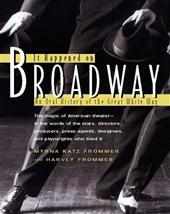 Myrna Katz Frommer, Harvey Frommer - It Happened on Broadway. An Oral History of the Great White Way The magic of American theater- in the words of the stars, directors, producers, press agents, designers, and playwrights who lived it