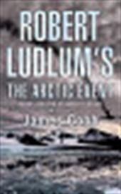 Robert Ludlum's The Arctic ...