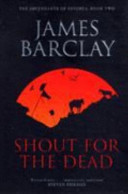 James Barclay - A Shout for the Dead
