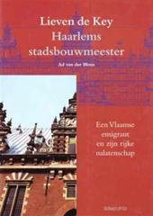 A. Van Der Blom - Lieven de Key Haarlems stadsbouwmesster