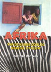 Roel Van Der Veen - Afrika van de Koude Oorlog naar de 21ste eeuw van de Koude Oorlog naar de 21e eeuw