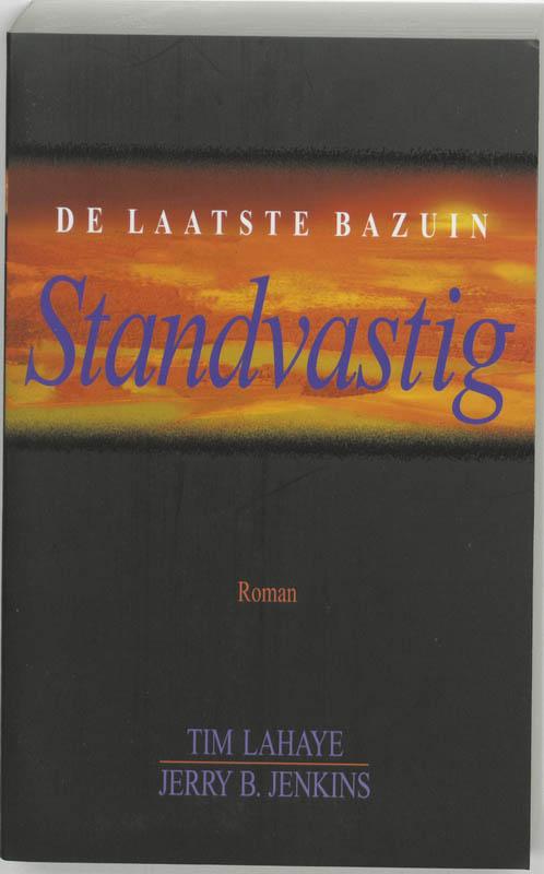 T. Lahaye, J.B. Jenkins - De laatste bazuin 10: Standvastig