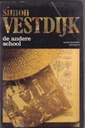 Simon Vestdijk - De andere school de geschiedenis van een verraad