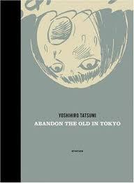 Yoshihiro Tatsumi,  Adrian Tomine,  Yuji Oniki - Abandon the old in Tokyo