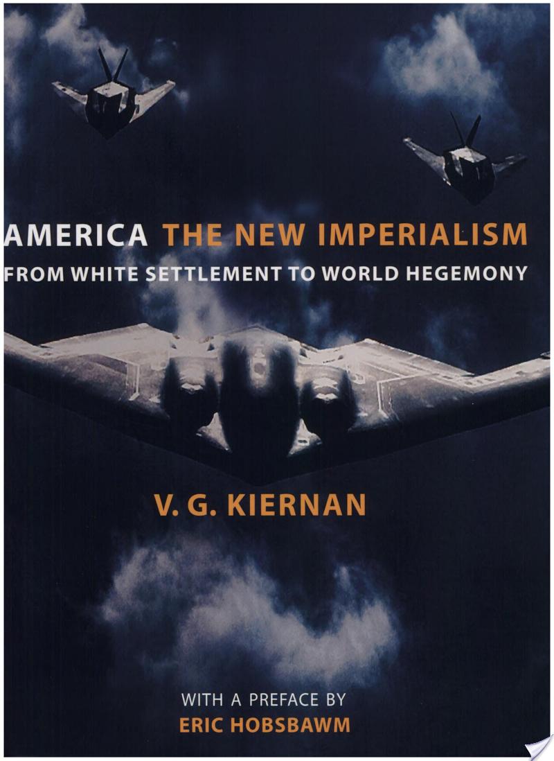Victor Gordon Kiernan - America, the New Imperialism