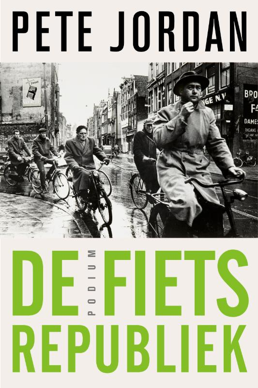 Pete Jordan - fietsrepubliek een geschiedenis van fietsend Amsterdam