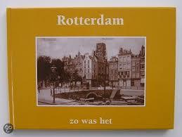 A. Gordijn - Rotterdam zo was het