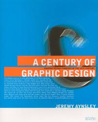 Jeremy Aynsley - A Century of Design Graphic Design Pioneers of the 20th Century