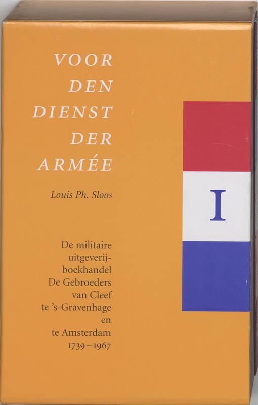 L.Ph. Sloos - 1 & 2 de militaire uitgeverij- boekhandel de gebroeders van Cleef te 's-Gravenhage en te Amsterdam 1739-1967