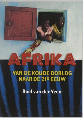 R. Van Der Veen, M.L. Salomon - Afrika, van de Koude Oorlog naar de 21e eeuw