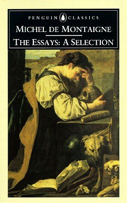 Michel De Montaigne - Essays A Selection
