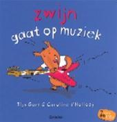 Ilja Gort, Caroline D'Hollosy - Zwijn gaat op muziek + CD